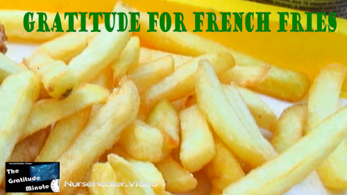 Gratitude Minute: French fries