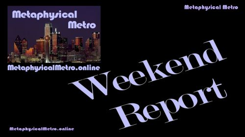 Metaphysical Metro Weekend Report