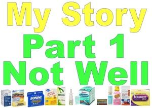 My_Healing_Story_1_Not_Well.jpg